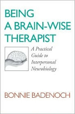 Being a Brain-Wise Therapist By Badenoch, Bonnie